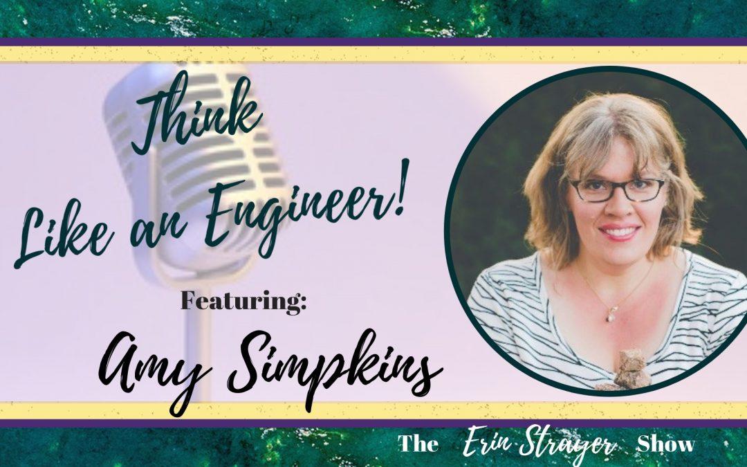 Think like an Engineer with Amy Simpkins