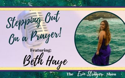 Steppin' out on a Prayer with Beth Haye