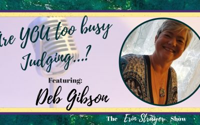 Are YOU too busy Judging with Deb Gibson