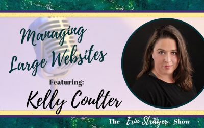 Managing Large Websites with Kelly Coulter