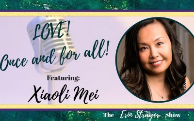 Love!  Once and for all with Xiaoli Mei
