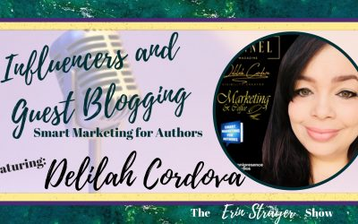 Influencers and Guest Blogging with Delilah Cordova