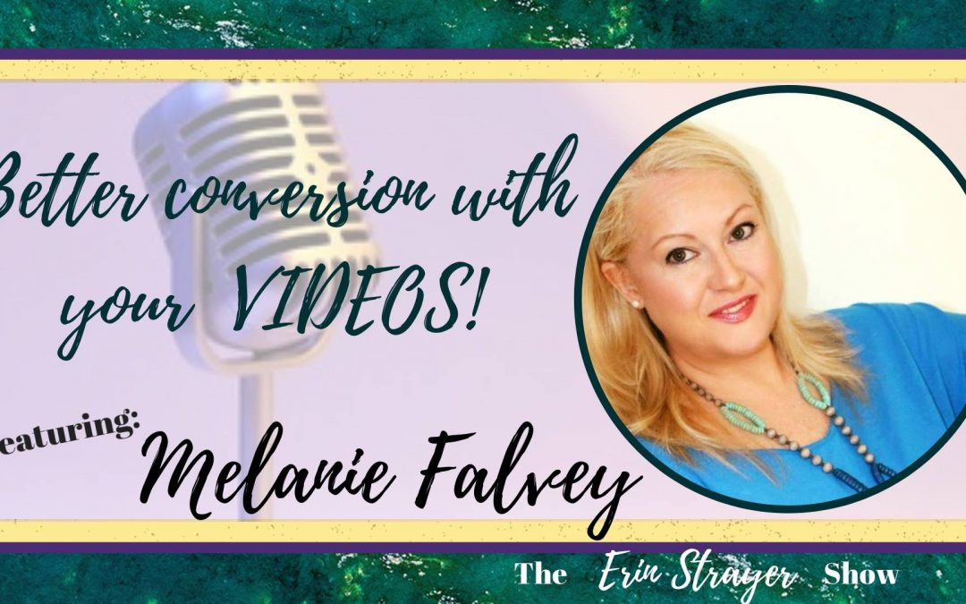 Better Conversions with VIDEO's with Melanie Falvey