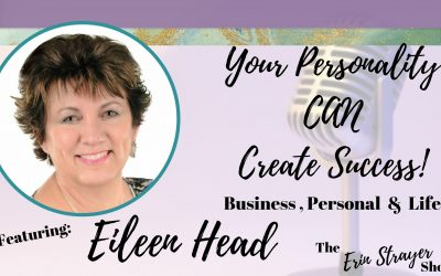Your personality CAN create success with Eileen Head