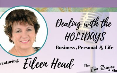 DEALING WITH HOLIDAY PERSONALITIES! with Eileen Head