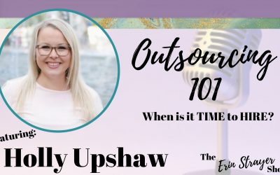 Outsourcing 101 with Holly Upshaw