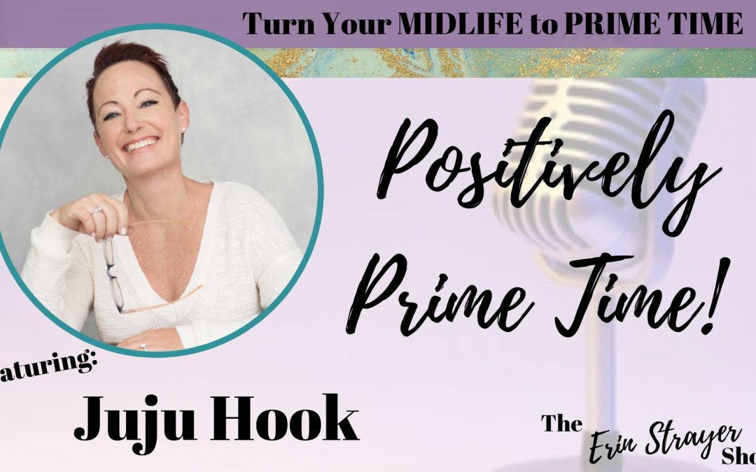 Positively Prime Time with Juju Hook