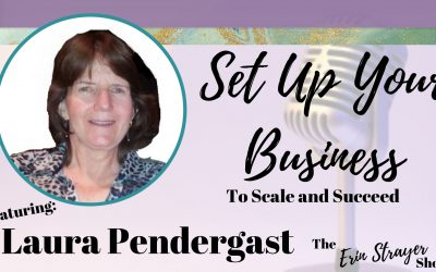 Set up your business to scale and succeed with Laura Pendergast