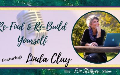 Re-Find and Re-Build YOURSELF with Linda Clay