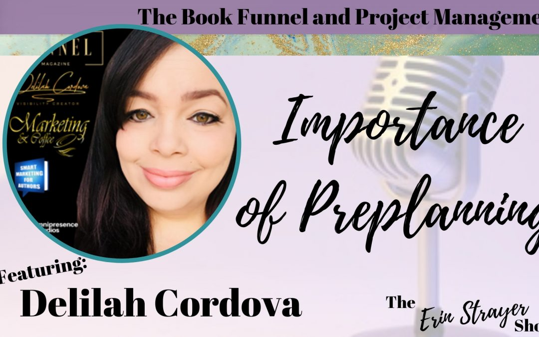 The Importance of Pre-Planning the Book Funnel & PM with Delilah Cordova