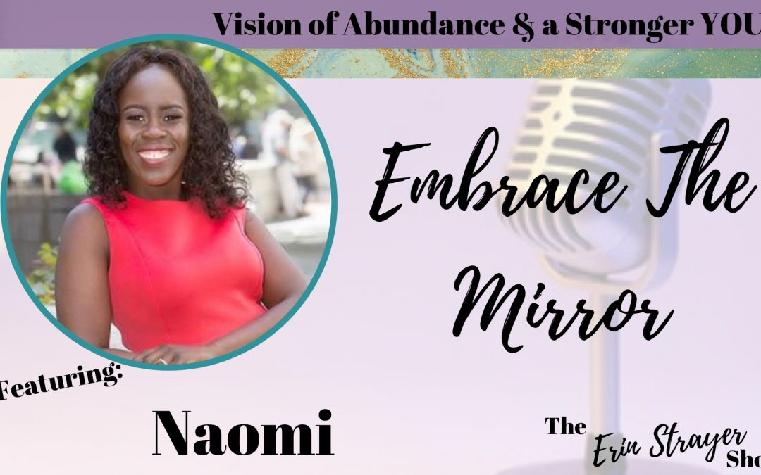 Embracing the Mirror with Naomi Sodomin