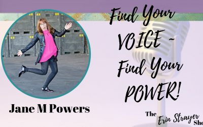 Find Your Voice. Find Your Power with Jane M Powers