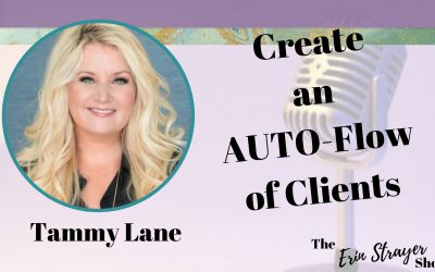 Create an AUTO-Flow of Clients and Work LESS with Tammy Lane
