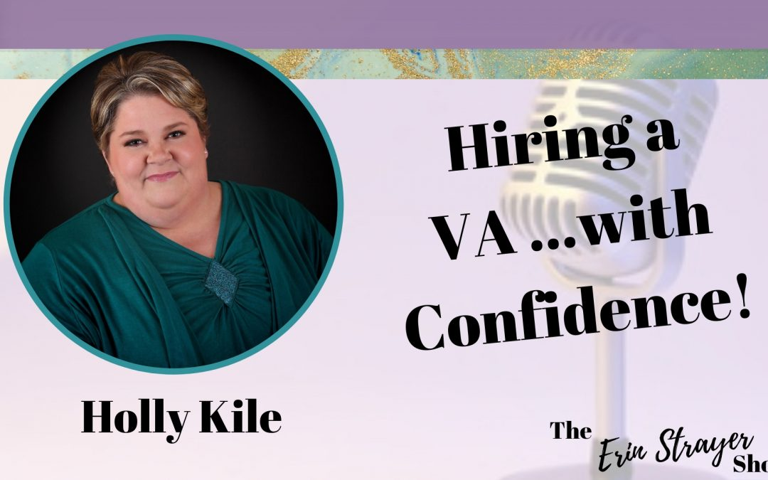 Taking the Leap – Hiring a VA with Confidence with Holly Kile