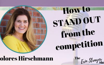 How to Stand Out from the Competition with Dolores Hirschmann