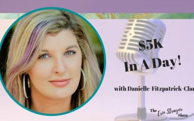 $5k in a Day with Danielle Fitzpatrick-Clark