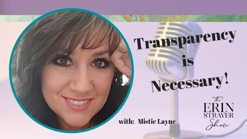 Transparency is Necessary with Mistie Layne