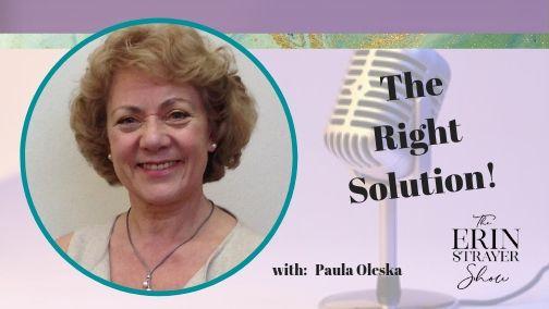 The Right Solution with Paula Oleska