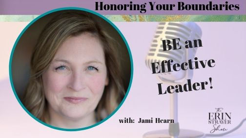How honoring your boundaries makes you a more effective leader with Jami Hearn