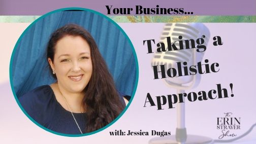 Business with a Holistic Approach with Jessica Dugas