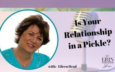 Is your Relationship in a Pickle with Eileen Head