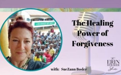 The Healing Power of Forgiveness with SueZann Bosler