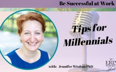 Tips for Millennials to be Successful at Work with Dr. Jennifer Wisdom