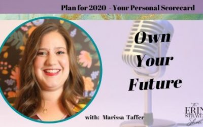 Own your future: Planning for 2020 with your personal scorecard  with Marissa Taffer