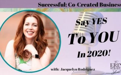 Say YES To YOU In 2020 with Jacquelyn Rodriguez