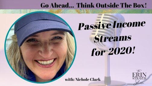 Passive Income Streams in 2020 with Nichole Clark
