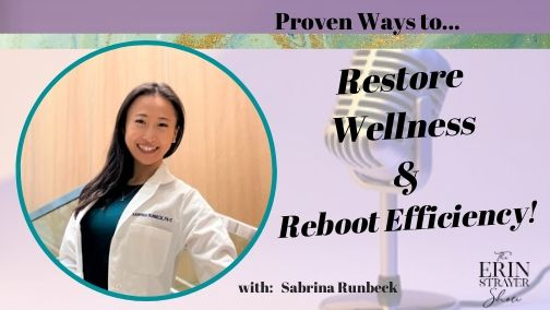 Restore Wellness and Reboot Efficiency with Sabrina Runbeck