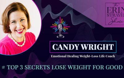Top 3 Secrets – Loose Weight for good with Candy Wright