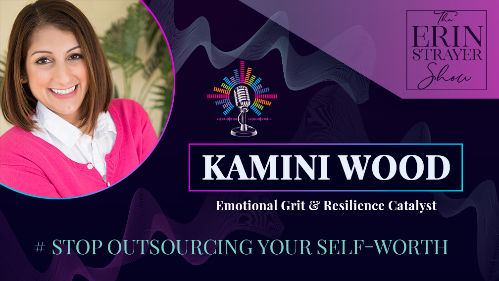 Stop Outsourcing your Self Worth with Kamini Wood